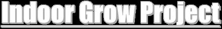 Indoor Grow Project