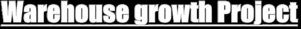 Warehouse growth Proiect